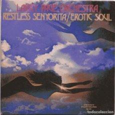 Discos de vinil: LARRY PAGE ORCHESTRA / RESTLESS SENYORITA + 1 (SINGLE 1979) NUEVO SIN PONER. Lote 103198123