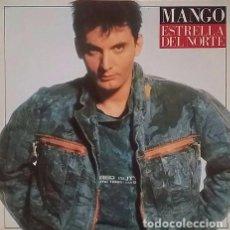 Discos de vinilo: MANGO – ESTRELLA DEL NORTE - MAXI-SINGLE SPAIN 1987. Lote 103234635