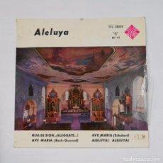 Discos de vinilo: ALELUYA. HIJA DE SION, ¡ALEGRATE...! AVE MARIA (BACH - GOUNOD). SCHUBERT. ALELUYA! TDKDS9. Lote 103281107