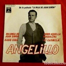 Discos de vinilo: ANGELILLO (EP. 1969) LA HIJA DE JUAN SIMON - MILONGA DE JUAN SIMON - AY CARMELA - RADIO CUBA. Lote 103300947