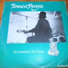 Discos de vinilo: TOMEU PENYA - ES COVERBOS D'EN TOMEU/ AI, DOLCET, DOLCET/ COVERBOS - 1984 BLAU. Lote 103319231