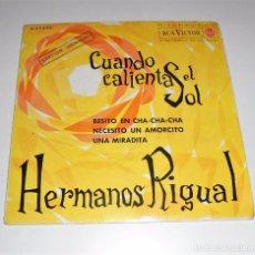 Discos de vinilo: HERMANOS RIGUAL, EP, CUANDO CALIENTA EL SOL + 3, AÑO 1962. Lote 103332159