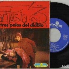Discos de vinilo: FANTASIA 3 SINGLE LOS TRES PELOS DEL DIABLO 1966 . Lote 103341147
