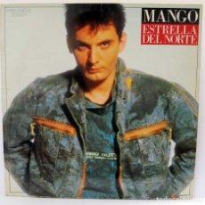 Discos de vinilo: MANGO - ESTRELLA DEL NORTE. Lote 103361303