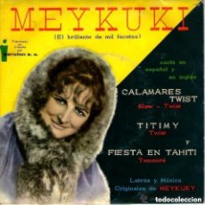 Discos de vinilo: MEYKUKI CALAMARES TWIST / TITIMY / FIESTA EN TAHITI. Lote 103362823
