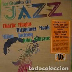 Discos de vinilo: CHARLIE MINGUS* / THELONIOUS MONK / MILTON JACKSON* / JOHN COLTRANE - LOS GRANDES DEL JAZZ 16 (LP, C. Lote 103363907