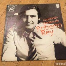 Discos de vinilo: DISCO VINILO ROBERTO REY CANCIONES INEDITAS PHILIPS. Lote 103365627