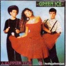 Discos de vinilo: GREEN ICE - A HAPPIER TIME - SINGLE PROMO SPAIN 1988 . Lote 103371527