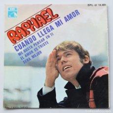 Discos de vinilo: RAPHAEL - CUANDO LLEGA MI AMOR - ME GUSTA PENSAR EN TI. Lote 103382943