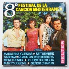 Discos de vinilo: 8º FESTIVAL DE LA CANCION MEDITERRANEA - MAGDALENA IGLESIAS - MARTY COSENS - BELTER 1967. Lote 103384115
