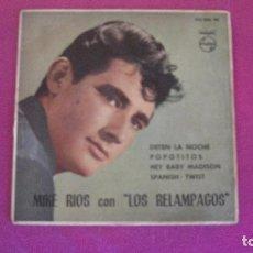 Discos de vinilo: MIKE RIOS CON LOS RELAMPAGOS, DETEN LA NOCHE, POPOTITOS HEY BABY MADISON SPANISH TWIST 1962. Lote 103403523