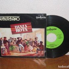 Discos de vinilo: SUBURBANO 7´´ MEGA RARE VINTAGE ESPAÑA 1982. Lote 103412059