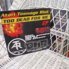 Discos de vinilo: ATARI TEENAGE RIOT?– TOO DEAD FOR ME EP.ORIGINAL UK 1999.HARDCORE.NOISE . Lote 103421835