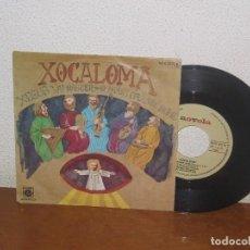 Discos de vinilo: XOCALOMA 7´´ MEGA RARE VINTAGE SPAIN 1978. Lote 103440859