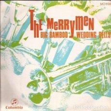 Discos de vinilo: SINGLE-THE MERRYMEN BIG BAMBOO(NO RADIABLE)/WEDDING BELLS COLUMBIA 698 SPAIN 1969. Lote 103479271
