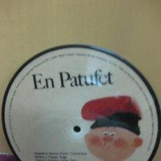 Discos de vinilo: EN PATUFET. PICTURE DISC. ADAPTACIO: RAMON FOLCH I CAMARASA. MUSICA: CASAS AUGE. SAYTON 1971. . Lote 103482743