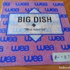 Discos de vinilo: BIG DISH - MISS AMERICA - PROMO. Lote 103507747