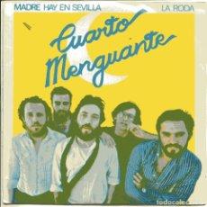 Disques de vinyle: CUARTO MENGUANTE / MADRE HAY EN SEVILLA / LA RODA (SINGLE 1980). Lote 103512911