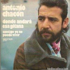 Discos de vinilo: ANTONIO CHACON SINGLE SELLO BELTER EDITADO EN ESPAÑA AÑO 1977 GUITARRA: PACO CEPERO. Lote 103546043