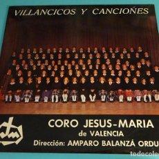 Discos de vinilo: VILLANCICOS Y CANCIONES. CORO JESÚS - MARÍA DE VALENCIA. DIRECCIÓN: AMPARO BALANZÁ ORDUÑA. Lote 103596575