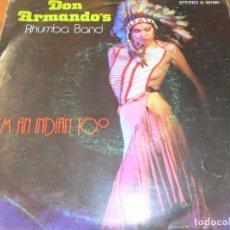 Discos de vinilo: DON ARMANDO'S SECOND AVENUE RHUMBA BAND- I'M AN INDIAN TOO/ DEPUTY OF LOVE -. Lote 103598875