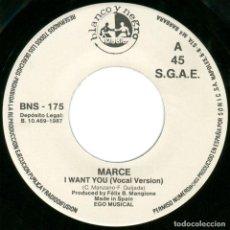 Discos de vinilo: MARCE – I WANT YOU - SG SPAIN 1987 - BLANCO Y NEGRO – BNS-175 - MINT. Lote 103631831