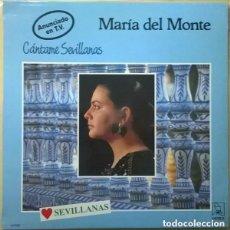Discos de vinilo: MARÍA DEL MONTE – CÁNTAME SEVILLANAS - LP SPAIN 1988. Lote 103656867