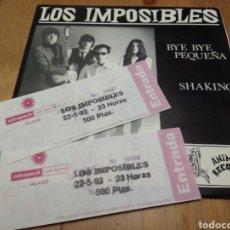 Discos de vinilo: LOS IMPOSIBLES + ENTRADAS -BYE BYE PEQUEÑA/SHAKING-. Lote 103031866