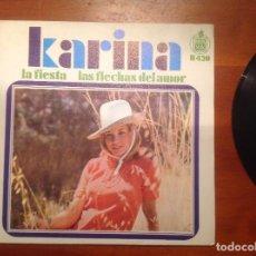 Discos de vinilo: SINGLE KARINA HISPAVOX 1968 LA FIESTA LAS FLECHAS DEL AMOR. Lote 103678759