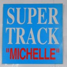 Discos de vinilo: SUPER TRACK AND DJ. COMPANY. MICHELLE. MAXI SINGLE. TDKDA21. Lote 103709823