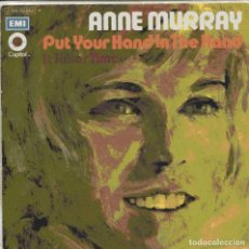 Discos de vinilo: ANNE MURRAY / PUT YOUR HAND IN THE HAND + 1 (SINGLE 1971). Lote 103714479