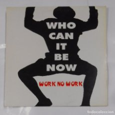 Discos de vinilo: WHO CAN IT BE NOW WORK. WORK NO WORK. TDKDA21. Lote 103714759