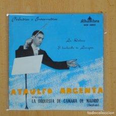 Discos de vinilo: ATAULFO ARGENTA - LA DOLORES / EL BARBERILLO DE LAVAPIES - SINGLE. Lote 103747979