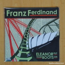 Discos de vinilo: FRANZ FERDINAND - ELEANOR PUT YOUR BOOTS ON / WINE IN THE AFTERNOON - SINGLE. Lote 103748830