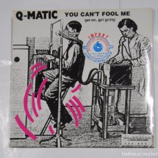 Discos de vinilo: Q-MATIC. YOU CAN'T FOOL ME. GET ON, GET GOING. MAXI-SINGLE TDKDA. Lote 103751515