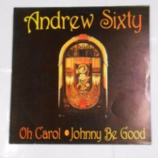 Discos de vinilo: ANDREW SIXTY. OH CAROL / JOHNNY BE GOOD. MAXI-SINGLE. TDKDA21. Lote 103755335