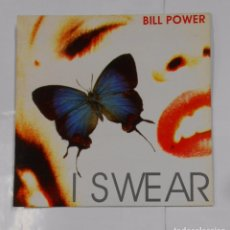 Discos de vinilo: I SWEAR. BILL POWER. MAXI-SINGLE. TDKDA21. Lote 103755999