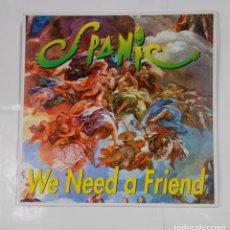 Discos de vinilo: SPANIC. - WE NEED A FRIEND. TDKDA21. Lote 103756119