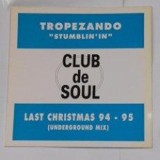 Discos de vinilo: TROPEZANDO. STUMBLIN'IN. CLUB DE SOUL. LAST CHRISTMAS 94-95. UNDERGROUND MIX. MAXI SINGLE. TDKDA21. Lote 103756559