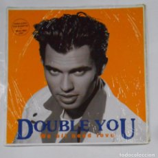 Discos de vinilo: DOUBLE YOU - WE ALL NEED LOVE. - MAXI SINGLE. TDKDA21. Lote 103759299