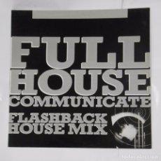 Discos de vinilo: FULL HOUSE COMMUNICATE. FLASHBACK HOUSE MIX. TDKDA12. Lote 103762319