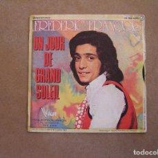 Discos de vinilo: FREDERIC FRANÇOIS - UN JOUR DE GRAND SOLEIL - VOGUE 1973 - SINGLE - P. Lote 103767499