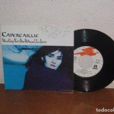 Discos de vinilo: CAPERCAILLIE 7' 'MEGA RARE VINTAGE SPAIN 1992. Lote 103779687