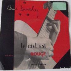 Discos de vinilo: AIME DUVAL - LE CIEL EST ROUGE. Lote 103794827