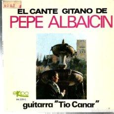 Discos de vinilo: EP EL CANTE GITANO DE PEPE ALBAICIN ( GUITARRA: TIO CANAR ) SOLEARES + BULERIAS + SEGUIRIYAS. Lote 103803695