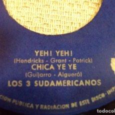 Discos de vinilo: LOS TRES SUDAMERICANOS . CHICA YE-YE / EN VERANO / YEH YEH 1966. Lote 103804763