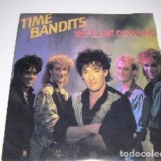 Discos de vinilo: TIME BANDITS WE'LL BE DANCING. Lote 103807779