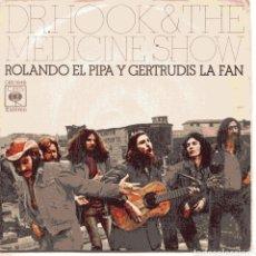 Disques de vinyle: DR.HOOK & THE MEDEICINE SHOW / ROLANDO EL PIPA Y GERTRUDIS LA FAN + 1 (SINGLE 1973). Lote 103814507