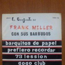 Discos de vinilo: FRANK MILLER CON SUS BARBUDOS-BARQUITOS DE PAPEL + PREFIERO RECORDAR + 73 LESSION / SPANISH JAZZ. Lote 103821727