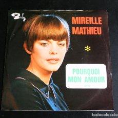 Discos de vinilo: MIREILLE MATHIEU. SINGLE. POURQUOI, MON AMOUR?. Lote 103832031